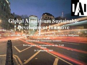 Global Aluminium Sustainable Development Initiative A Successful Worldwide