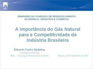 SEMINRIO DA COMISSO DE DESENVOLVIMENTO ECONMICO INDSTRIA E