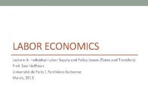 LABOR ECONOMICS Lecture 4 Individual Labor Supply and