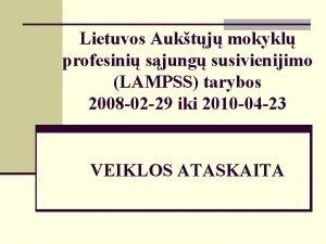 Lietuvos Auktj mokykl profesini sjung susivienijimo LAMPSS tarybos