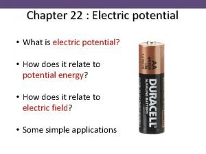Chapter 22 Electric potential What is electric potential