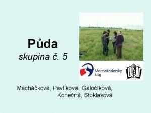 Pda skupina 5 Machkov Pavlkov Galokov Konen Stoklasov