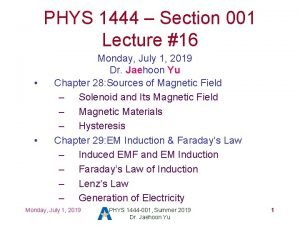 PHYS 1444 Section 001 Lecture 16 Monday July
