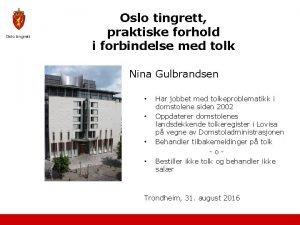 Oslo tingrett praktiske forhold i forbindelse med tolk