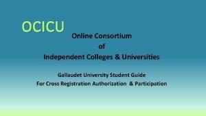 OCICU Online Consortium of Independent Colleges Universities Gallaudet