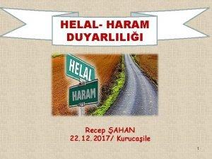 HELAL HARAM DUYARLILII Recep AHAN 22 12 2017