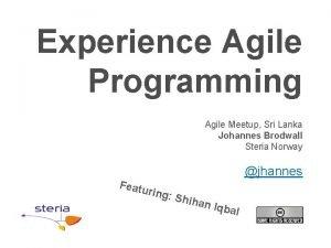 Experience Agile Programming Agile Meetup Sri Lanka Johannes