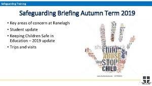 Safeguarding Training Safeguarding Briefing Autumn Term 2019 Key