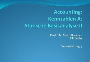 Accounting Kennzahlen A Statische Basisanalyse II Prof Dr