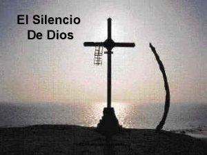El Silencio De Dios www vitanoblepowerpoints net Cuenta