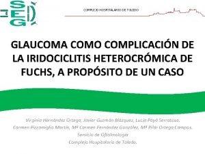 COMPLEJO HOSPITALARIO DE TOLEDO GLAUCOMA COMO COMPLICACIN DE