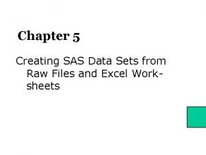 Chapter 5 Creating SAS Data Sets from Raw