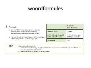 woordformules woordformule PRIJS vaste kosten extra kosten x