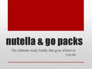 nutella go packs The ultimate study buddy that