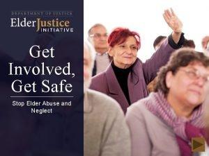 Get Involved Get Safe Stop Elder Abuse and