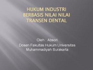 Oleh Absori Dosen Fakultas Hukum Universitas Muhammadiyah Surakarta