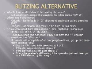 BLITZING ALTERNATIVE Why do I use an alternative