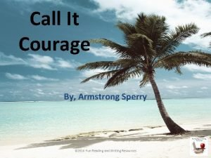 Call It Courage By Armstrong Sperry 2016 Fun