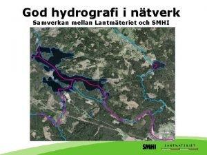God hydrografi i ntverk Samverkan mellan Lantmteriet och