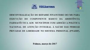 DESCENTRALIZAO DO REPASSE FINANCEIRO DO MS PARA EXECUO