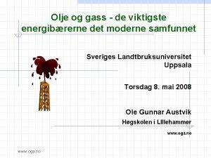 Olje og gass de viktigste energibrerne det moderne
