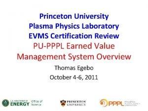 Princeton University Plasma Physics Laboratory EVMS Certification Review