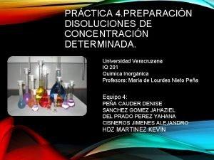 PRCTICA 4 PREPARACIN DISOLUCIONES DE CONCENTRACIN DETERMINADA Universidad
