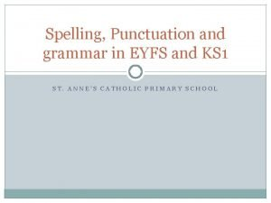 Spelling Punctuation and grammar in EYFS and KS