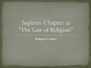 Sapiens Chapter 12 The Law of Religion Religion