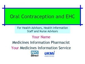 Oral Contraception and EHC For Health Advisors Health