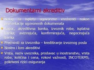 Dokumentarni akreditiv Nalog za isplatu ugovorene vrednosti nakon