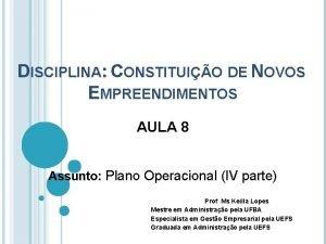 DISCIPLINA CONSTITUIO DE NOVOS EMPREENDIMENTOS AULA 8 Assunto