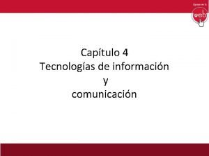 Captulo 4 Tecnologas de informacin y comunicacin Construccin