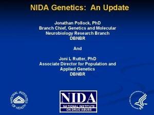 NIDA Genetics An Update Jonathan Pollock Ph D