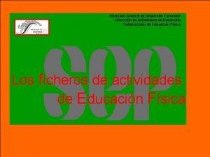Direccin General de Desarrollo Curricular Direccin de Actividades