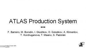 ATLAS Production System F Barreiro M Borodin I