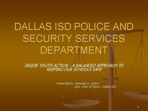 DALLAS ISD POLICE AND SECURITY SERVICES DEPARTMENT INSIDE