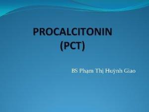PROCALCITONIN PCT BS Phm Th Hunh Giao Procalcitonin