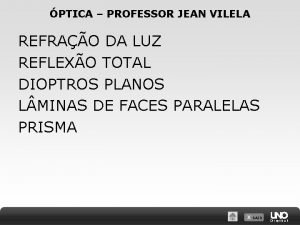 PTICA PROFESSOR JEAN VILELA REFRAO DA LUZ REFLEXO