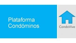Plataforma Condminos Desde la plataforma de residentes podrn