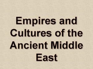 Empires and Cultures of the Ancient Middle East