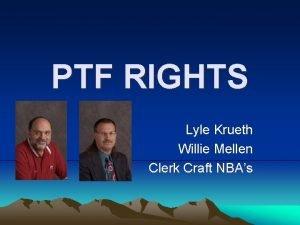 PTF RIGHTS Lyle Krueth Willie Mellen Clerk Craft