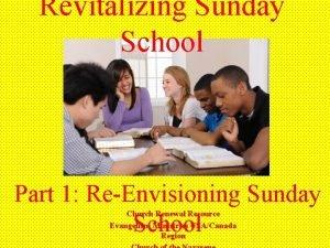 Revitalizing Sunday School Part 1 ReEnvisioning Sunday School