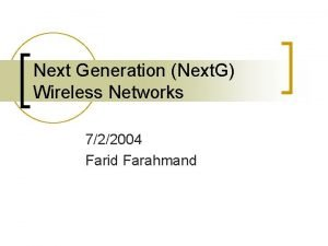 Next Generation Next G Wireless Networks 722004 Farid