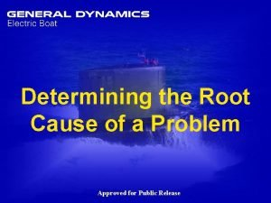 Determining the Root Cause of a Problem Determining