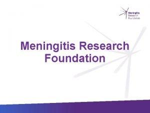 Meningitis Research Foundation Who are we Meningitis Research