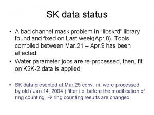 SK data status A bad channel mask problem