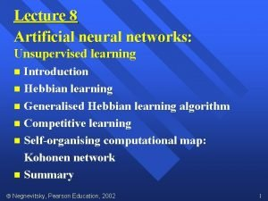 Lecture 8 Artificial neural networks Unsupervised learning Introduction