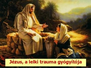 Jzus a lelki trauma gygytja A trauma eredetileg