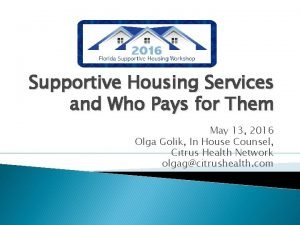 Supportive Housing Services and Who Pays for Them
